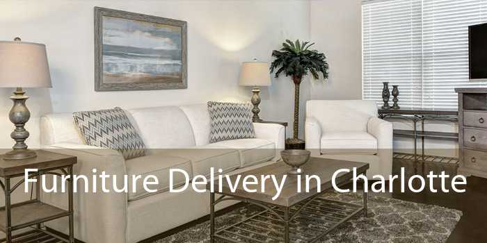 Furniture Delivery in Charlotte